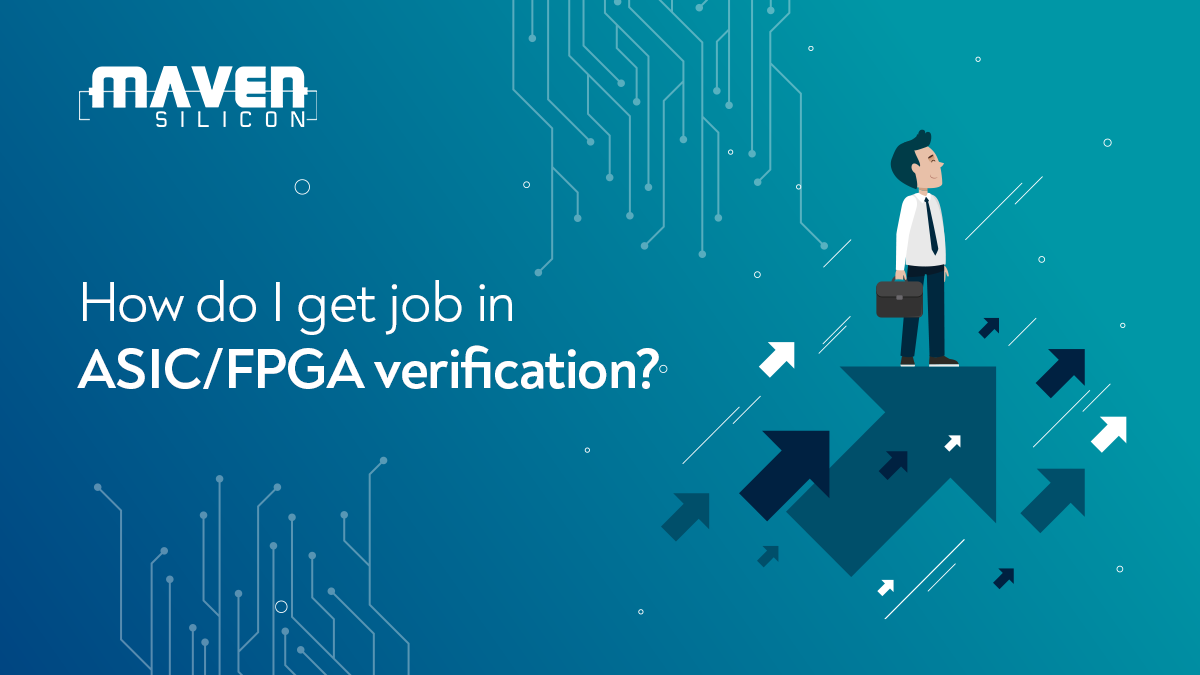 How Do I Get A Job In Asic Fpga Verification Maven Silicon
