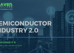 Semiconductor Industry 2.0   Maven Silicon